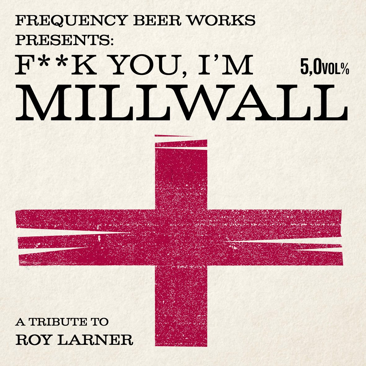 Image result for F*** you I'm Millwall beer
